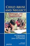 Srivastava, R. N.; Seth, Rajeev; Niekerk, Joan Van - Child Abuse and Neglect Challenges and Opportunities - 9789350904497 - V9789350904497