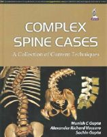 Gupta, Munish C., Gupta, Sachin, Vaccaro, Alexander R. - Complex Spine Cases: A Collection of Current Techniques - 9789351523864 - V9789351523864
