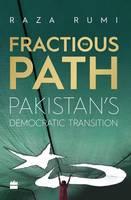 Raza Rumi - The Fractious Path: Pakistan's Democratic Transition - 9789351777304 - KSG0014691