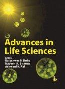 Rajeshwar P. Sinha, Naveen K. Sharma, Ashwani K. Rai - Advances in Life Sciences - 9789381141045 - V9789381141045