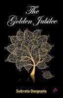 Dasgupta, Subrata - The Golden Jubilee - 9789381506387 - V9789381506387