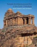 Michell, George - Temple Architecture and Art of the Early Chalukyas: Badami, Mahakuta, Aihole, Pattadakal - 9789383098330 - V9789383098330
