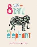 Ferrarotti, Paola - 8 Ways to Draw an Elephant - 9789383145263 - KRS0029675