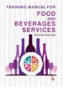 Negi, Mahendra Singh - Training Manual for Food and Beverage Services - 9789385909184 - V9789385909184