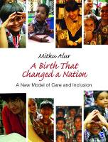 Alur, Mithu - A Birth That Changed a Nation: A New Model of Care and Inclusion - 9789386062215 - V9789386062215