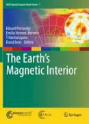 - The Earth's Magnetic Interior (IAGA Special Sopron Book Series) - 9789400703223 - V9789400703223