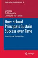 - How School Principals Sustain Success over Time: International Perspectives (Studies in Educational Leadership) - 9789400736290 - V9789400736290