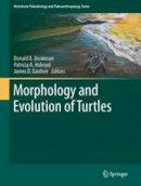 - Morphology and Evolution of Turtles - 9789400743083 - V9789400743083