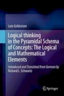Schwartz, Richard L., Geldsetzer, Lutz - Logical Thinking in the Pyramidal Schema of Concepts: The Logical and Mathematical Elements - 9789400753006 - V9789400753006