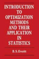 Everitt, B. - Introduction to Optimization Methods and their Application in Statistics - 9789401079174 - V9789401079174