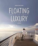 Maassen, Iwein - Floating Luxury: The Most Luxurious Cruise Ships - 9789401411493 - V9789401411493