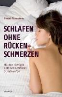 Pascal Mannekens - Schlafen ohne Rückenschmerzen: Mit dem richtigen Bett zum optimalen Schlafkomfort - 9789401439381 - V9789401439381