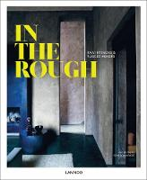 Schampaert, Irene - In the Rough: Raw Interiors and Rugged Makers - 9789401441490 - V9789401441490