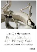 De Maeseneer, Jan - Family Medicine and Primary Care: At the Crossroads of Societal Change - 9789401444460 - V9789401444460