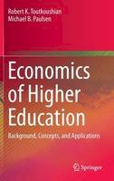Toutkoushian, Robert K., Paulsen, Michael B - Economics of Higher Education: Background, Concepts, and Applications - 9789401775045 - V9789401775045