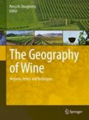 . Ed(s): Dougherty, Percy H. - The Geography of Wine. Regions, Terroir and Techniques.  - 9789401784238 - V9789401784238