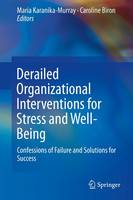 - Derailed Organizational Interventions for Stress and Well-Being: Confessions of Failure and Solutions for Success - 9789401798662 - V9789401798662