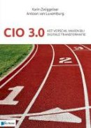 Zwiggelaar, Karin - CIO 3.0 - Het verschil maken bij digitale transformatie (Dutch Edition) - 9789401800457 - V9789401800457