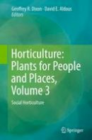 . Ed(s): Dixon, Geoffrey R.; Aldous, David E. - Horticulture: Plants for People and Places - 9789402403091 - V9789402403091
