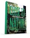 Visser, Frank, Bleeker, Mirjam - Close to Nature: Inspiring Houses off the Road - 9789460581984 - V9789460581984