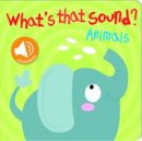 Yoyo Books - Animals (What's That Sound?) - 9789461959843 - V9789461959843