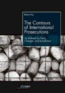 Fry, Elinor - CONTOURS OF INTERNATIONAL PROSECUTION - 9789462366213 - V9789462366213