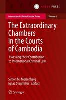 - The Extraordinary Chambers in the Courts of Cambodia: Assessing Their Contribution to International Criminal Law (International Criminal Justice Series) - 9789462651043 - V9789462651043