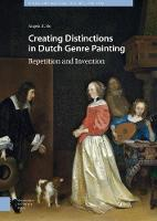Ho, Angela K. - Creating Distinctions in Dutch Genre Painting: Repetition and Invention (American Studies) - 9789462982970 - V9789462982970