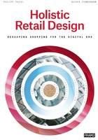 Zimmermann, Rainer, Teufel, Philipp - Holistic Retail Design: Reshaping Shopping for the Digital Era - 9789491727658 - V9789491727658