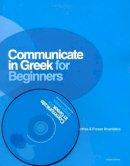 Arvanitakis, Kleanthes; Arvanitakis, Frosso - Communicate in Greek for Beginners. Pack - 9789607914385 - V9789607914385