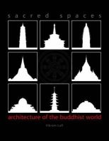 Vikram Lall - Sacred Spaces: Architecture of the Buddhist World - 9789622177543 - V9789622177543
