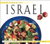 Ansky, Sherry, Sheffer, Nelli - The Food of Israel: Authentic Recipes from the Land of Milk and Honey (Food of the World Cookbooks) - 9789625932682 - V9789625932682