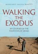 Margaret Malka Rawicz - Walking the Exodus: My Journey in the Footsteps of Moses - 9789655242485 - V9789655242485