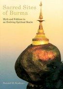 Stadtner, Donald M. - Sacred Sites of Burma - 9789749863602 - V9789749863602