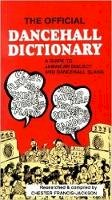 Francis-Jackson, Chester - The Official Dancehall Dictionary - 9789766101541 - V9789766101541