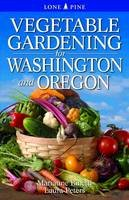 Binetti, Marianne; Peters, Laura - Vegetable Gardening for Washington & Oregon - 9789766500559 - V9789766500559