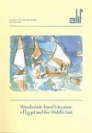 - Alif 26: Wanderlust: Travel Literature of Egypt and the Middle East (Journal of Comparative Poetics) - 9789774160110 - V9789774160110