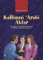 Louis, Samia - Kallimni 'Arabi Aktar an Upper Intermediate Course in Spoken Egyptian Arabic - 9789774161001 - V9789774161001