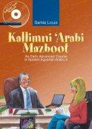 Louis, Samia - Kallimni 'Arabi Mazboot - 9789774162237 - V9789774162237