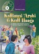 Louis, Samia - Kallimni 'Arabi Fi Kull Haaga - 9789774162244 - V9789774162244