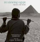 Al-Ghitani, Gamal - Re:viewing Egypt: Image and Echo - 9789774162954 - V9789774162954