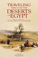 - Traveling through the Deserts of Egypt: From 450 b.c. to the Twentieth Century - 9789774163135 - V9789774163135