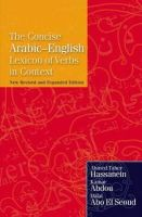Hassanein, Ahmed Taher; Abdou, Kamar Mostafa; El Seoud, Dalal Abo - The Concise Arabic-English Lexicon of Verbs in Context - 9789774163425 - V9789774163425