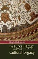 Ihsanoglu, Ekmeleddin - The Turks in Egypt and Their Cultural Legacy - 9789774163975 - V9789774163975