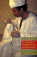 van der Spek, Kees - The Modern Neighbors of Tutankhamun: History, Life, and Work in the Villages of the Theban West Bank - 9789774164033 - V9789774164033