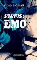 Mosbah, Eslam - Status: Emo: An Egyptian Novel (Modern Egyptian) - 9789774165825 - V9789774165825