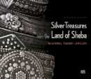 Ransom, Marjorie (US Department of State) - Silver Treasures from the Land of Sheba - 9789774166006 - V9789774166006