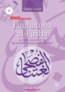Louis, Arabic Samia (International Language Institute (ILI) International Language Institute (ILI), Cairo International Language Institute (ILI) Inte - Lughatuna Al-Fusha - 9789774166198 - V9789774166198