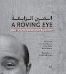 Ateek, Mona, Hassan, Mona Kamel, Naylor, Trevor, Sarofim, Marian - A Roving Eye: Head to Toe in Egyptian Arabic Expressions - 9789774166792 - V9789774166792