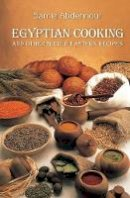 Abdennour, Samia - Egyptian Cooking: and other Middle Eastern Recipes - 9789774167119 - V9789774167119